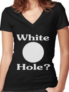 White Hole? Women's Fitted V-Neck T-Shirt