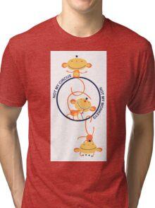 not my circus, not my monkeys! Tri-blend T-Shirt