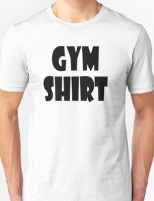 gym shirt Unisex T-Shirt
