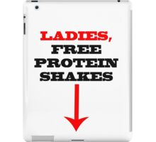 ladies free protein shakes iPad Case/Skin