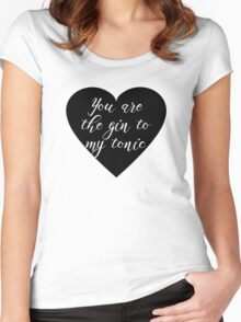 You are the Gin to my tonic Women's Fitted Scoop T-Shirt