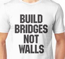 Build Bridges Not Walls Unisex T-Shirt