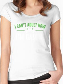I Can't Adult Now I'm Gaming Women's Fitted Scoop T-Shirt