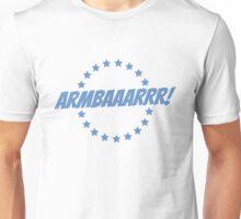 Armbaaarrr! Unisex T-Shirt