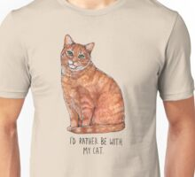 I'd rather be with my cat Unisex T-Shirt