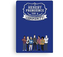 I hereby pronounce you a Community Canvas Print