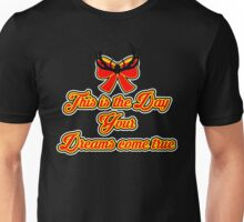 This is the day Unisex T-Shirt