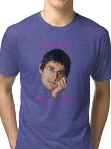You Gotta Get Theroux This - Louis Theroux  Tri-blend T-Shirt