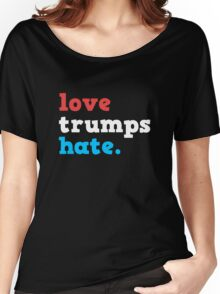 Love Trumps Hate - Trump Women's Relaxed Fit T-Shirt