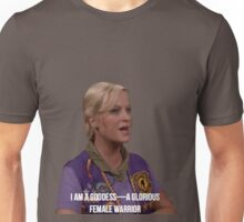 Leslie Knope--I am a goddess, a glorious female warrior Unisex T-Shirt