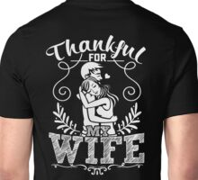 THANKFUL FOR MY WIFE Unisex T-Shirt