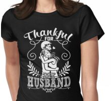 THANKFUL FOR MY HUSBAND Womens Fitted T-Shirt