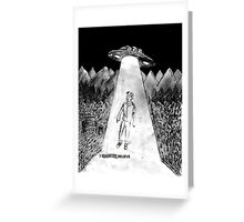 I Believe in UFOs Greeting Card