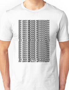 BY ANY MEANS NECESSARY Unisex T-Shirt