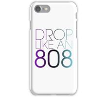 DROP LIKE AN 808 iPhone Case/Skin