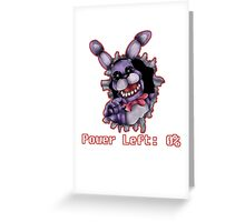 FIVE NIGHTS AT FREDDY'S-Bonnie- Power Left 0% Greeting Card
