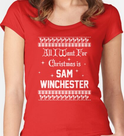 All I want For Christmas is Sam Winchester  Women's Fitted Scoop T-Shirt