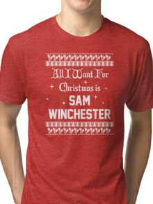 All I want For Christmas is Sam Winchester  Tri-blend T-Shirt