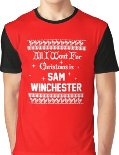 All I want For Christmas is Sam Winchester  Graphic T-Shirt