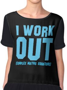 I WORK OUT (complex maths equations) Chiffon Top