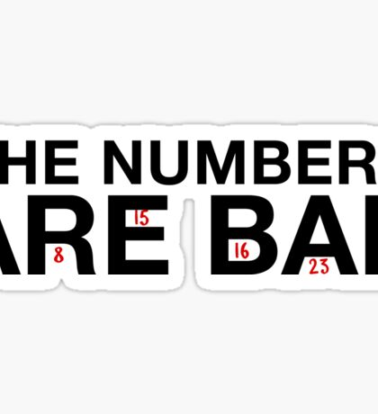 THE NUMBERS ARE BAD Sticker