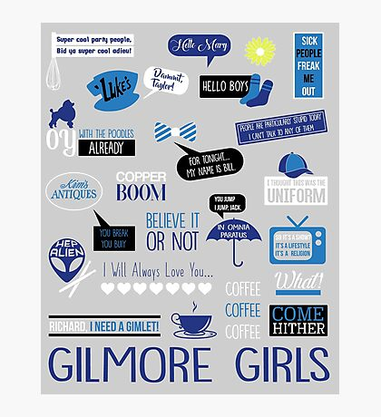 Gilmore Quotes Photographic Print