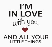 Cool 'I'm In Love With Your and All Your Little Things' T-Shirt by Albany Retro