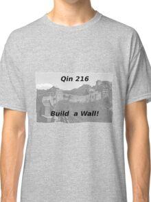 Qin 216 - Build a Wall! Classic T-Shirt