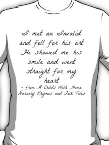 """""""I met an Invalid and fell for his art"""" - Delirium Trilogy T-Shirt"""