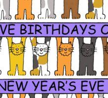 Cats celebrating birthdays on December 31st Sticker