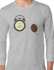 Wake up, coffee! Long Sleeve T-Shirt