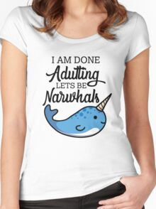 Done Adulting, Lets Be Narwhals Women's Fitted Scoop T-Shirt