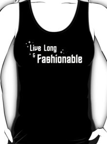Live Long and Fashionable T-Shirt