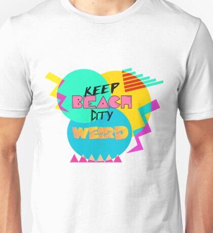 Keep Beach City Weird 80's style Unisex T-Shirt