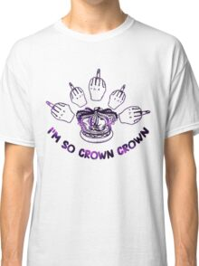 I'm so crown crown Classic T-Shirt