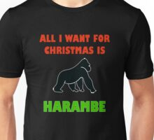 All I Want For Christmas Is Harambe Unisex T-Shirt