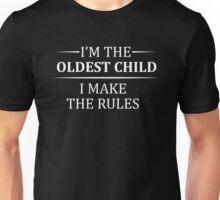 I'm The Oldest Child - I Make The Rules Unisex T-Shirt