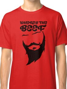 Where's The Beef Classic T-Shirt
