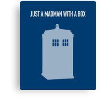 Just A Madman With a Box ver.LightBlue Canvas Print