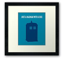 Just A Madman With a Box ver.TardisBlue Framed Print