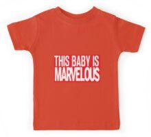 This Baby Is Marvelous Kids Tee