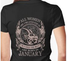 All Women are created equal but only the best are born in January Womens Fitted T-Shirt