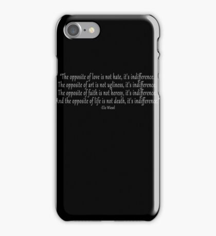 The opposite of love is not hate, it's indifference iPhone Case/Skin