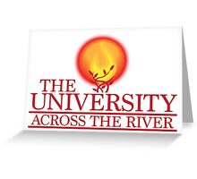 THE UNIVERSITY across the river Greeting Card