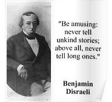 Be Amusing - Disraeli Poster