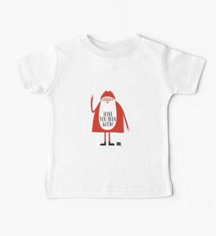 Have you been good? Baby Tee