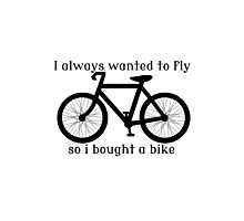 I always Wanted To Fly, So I bought a bike Photographic Print