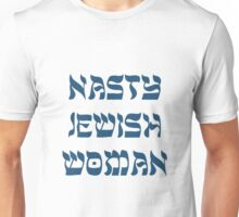 Nasty Jewish Woman Unisex T-Shirt