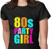 80s Party Girl Retro Throwback 1980s Womens Fitted T-Shirt