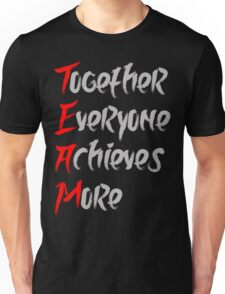 Together Everyone Achieves More Unisex T-Shirt